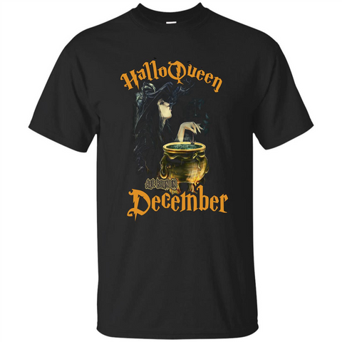 HalloQueen Are Born In December T-shirt Black / S Custom Ultra Tshirt - WackyTee