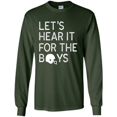 Football Lover T-Shirt Let'S Hear It For The Boys T-Shirt LS Ultra Cotton Tshirt - WackyTee