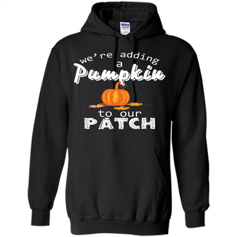 Halloween T-shirt We're Adding A Pumpkin To Our Patch T-shirt Black / S Pullover Hoodie 8 oz - WackyTee