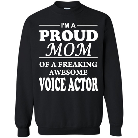 Funny Mommy Gift T-shirt Proud Mom Of A Voice Actor T-shirts Black / S Printed Crewneck Pullover Sweatshirt 8 oz - WackyTee