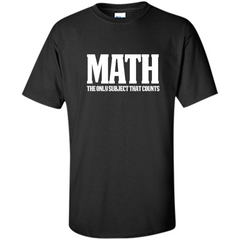 Funny Math T-shirt The Only Subject That Counts Custom Ultra Cotton - WackyTee