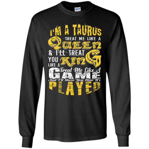 Taurus T-shirt Im A TaurusTreat Me Like A Queen T-shirt Black / S LS Ultra Cotton Tshirt - WackyTee
