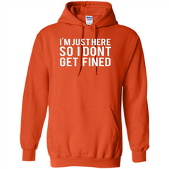 American Football T-shirt I'm Just Here So I Don't Get Fined T-shirt Pullover Hoodie 8 oz - WackyTee