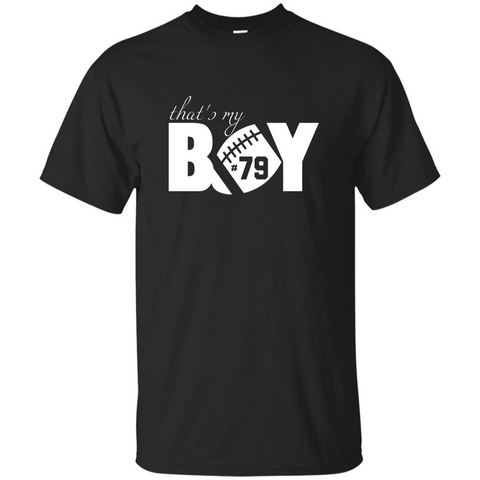 That's My Boy #79 T-Shirt Football Fan Black / S Custom Ultra Tshirt - WackyTee