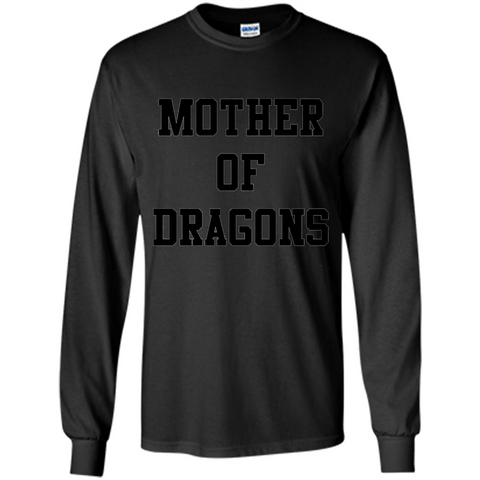 GoT T-shirt Mother Of Dragons T-Shirt Black / S LS Ultra Cotton Tshirt - WackyTee
