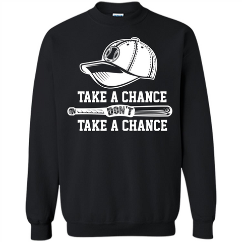 Football T-shirt Take A Chance Don't Take A Chance Black / S Printed Crewneck Pullover Sweatshirt 8 oz - WackyTee