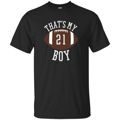 Thats My Boy #21 Football Number T-shirt Black / S Custom Ultra Tshirt - WackyTee