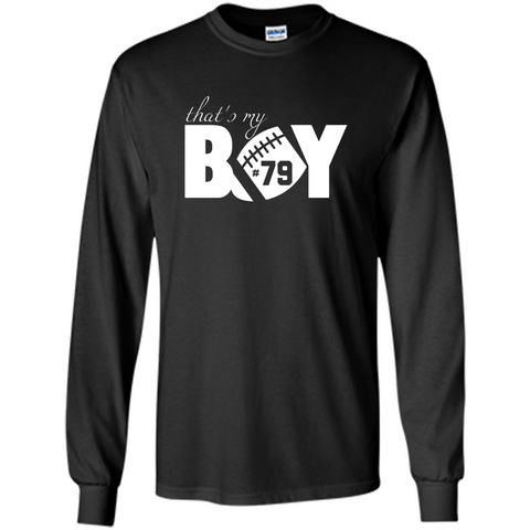 That's My Boy #79 T-Shirt Football Fan Black / S LS Ultra Cotton Tshirt - WackyTee