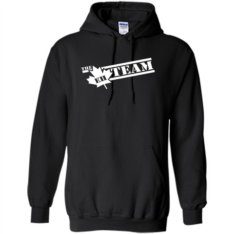 Funny The EH Team Canada T-shirt Black / S Pullover Hoodie 8 oz - WackyTee