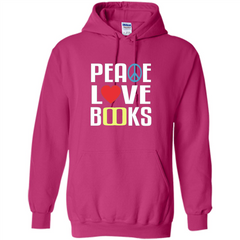 Book Reader T-shirt Peace Love Books Pullover Hoodie 8 oz - WackyTee