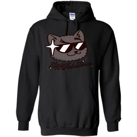Fabulous One T-shirt Stay Fabulous Black / S Pullover Hoodie 8 oz - WackyTee