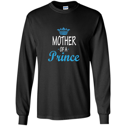 Mother Gift T-shirt Mother Of A Prince T-shirt Black / S LS Ultra Cotton Tshirt - WackyTee