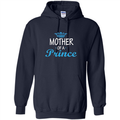 Mother Gift T-shirt Mother Of A Prince T-shirt Pullover Hoodie 8 oz - WackyTee
