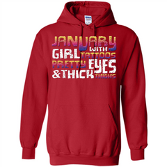 January Girl T-shirt With Tattoos Pretty Eyes and Thick Thighs Pullover Hoodie 8 oz - WackyTee