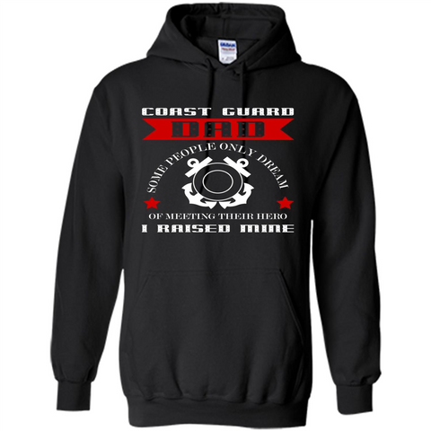 382a7e03 Coast Guard Dad Raised My Hero T-shirt Coast Guardsman Black / S Pullover  Hoodie