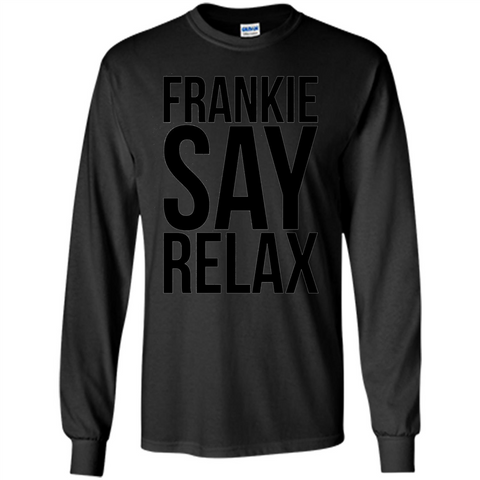 Music Lover T-shirt Frankie Say Relax Black / S LS Ultra Cotton Tshirt - WackyTee