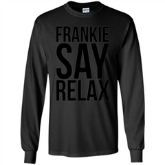 Music Lover T-shirt Frankie Say Relax LS Ultra Cotton Tshirt - WackyTee