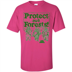 Movies T-shirt Protect Our Forests T-Shirt Custom Ultra Cotton - WackyTee