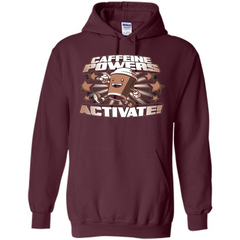 Coffee Lover T-shirt Caffeine Powers Activate Pullover Hoodie 8 oz - WackyTee