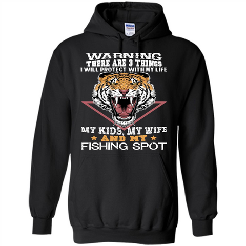 Fisherman T-shirt Warning There Are 3 Things I Will Protect With My Life Black / S Pullover Hoodie 8 oz - WackyTee