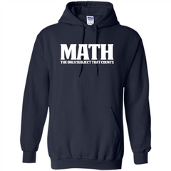Funny Math T-shirt The Only Subject That Counts Pullover Hoodie 8 oz - WackyTee