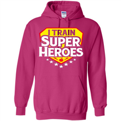 I Train Super Heroes T-Shirt For Teachers Pullover Hoodie 8 oz - WackyTee