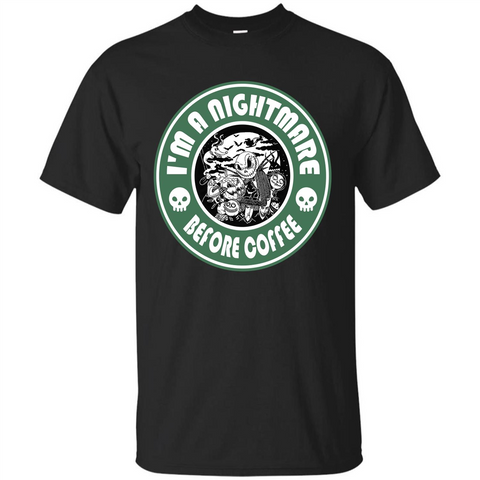 Halloween T-shirt I'm A Nightmare Before Coffee T-shirt Black / S Custom Ultra Tshirt - WackyTee