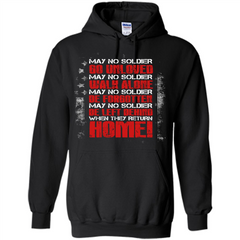 Military T-shirt May No Soldier Go Unloved May No Soldier Walk Alone Pullover Hoodie 8 oz - WackyTee