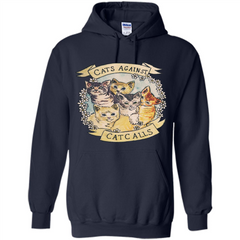 Cats Against Cat Calls T-shirt Pullover Hoodie 8 oz - WackyTee