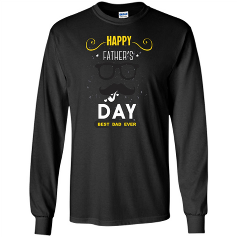 Happy Fathers Day T-shirt Best Dad Ever Black / S LS Ultra Cotton Tshirt - WackyTee