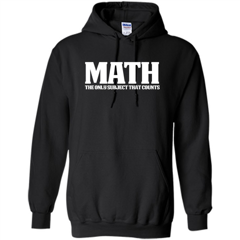 Funny Math T-shirt The Only Subject That Counts Black / Small Pullover Hoodie 8 oz - WackyTee
