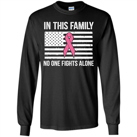 Cancer Awareness T-shirt In This Family No One Fights Alone T-shirt Black / S LS Ultra Cotton Tshirt - WackyTee