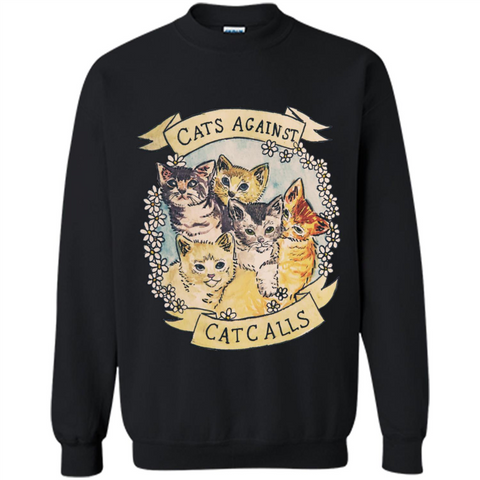 Cats Against Cat Calls T-shirt Black / S Printed Crewneck Pullover Sweatshirt 8 oz - WackyTee