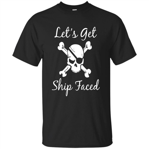aae89cf6d Let's Get Ship Faced T-shirt Funny Sailing Boat Cruise T-shirt Black /
