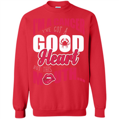 Cancer T-shirt Im A Cancer Ive Got A Good Heart T-shirt Printed Crewneck Pullover Sweatshirt 8 oz - WackyTee