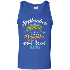 September Woman I Am A Daughter Of The One True King T-shirt Tank Top - WackyTee