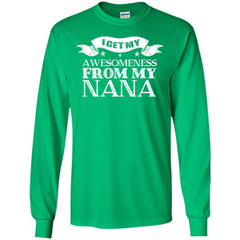 Family T-shirt I Get My Awesomeness From My Nana LS Ultra Cotton Tshirt - WackyTee