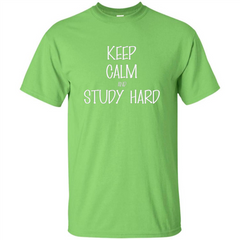 Keep Calm T-shirt Keep Calm and Study Hard T-shirt Custom Ultra Tshirt - WackyTee