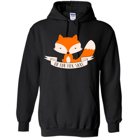 Fox Lover T-shirt Oh For Fox Sake Black / S Pullover Hoodie 8 oz - WackyTee