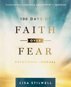 100 Days Of Faith Over Fear Devotional Journal