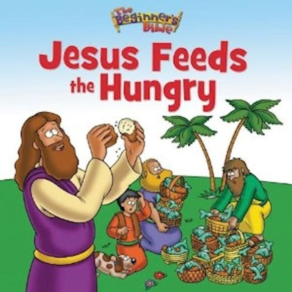 The Beginner's Bible: Jesus Feeds The Hungry