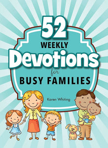 52 Weekly Devotions For Busy Families