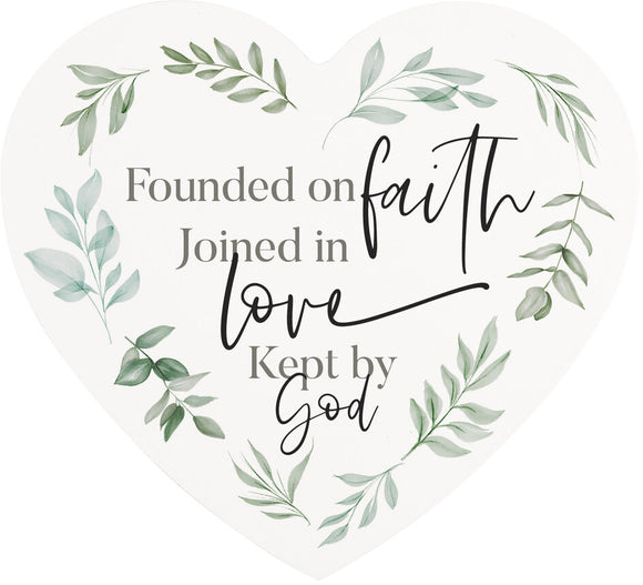 Tabletop Heart - Founded On Faith, Joined In Love, Kept By God