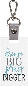 Keychain - Dream Big Pray Bigger