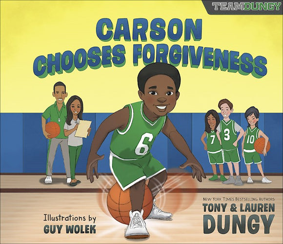 Carson Chooses Forgiveness: A Team Dungy Story about Basketball