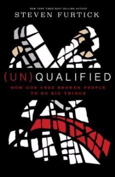 Unqualified: How God Uses Broken People to Do Big Things