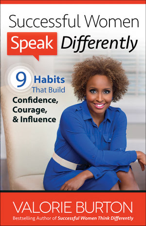Successful Women Speak Differently: 9 Habits That Build Confidence, Courage, & Influence