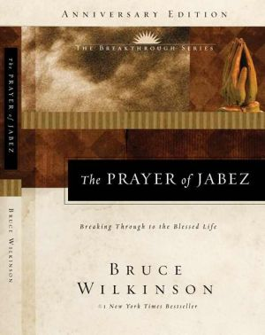 Prayer Of Jabez: Breaking Through to the Blessed Life (Anniversary Edition)