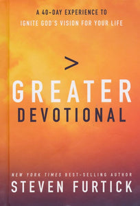 Greater Devotional: 40 Days To Igniting Gods Vision For Your Life