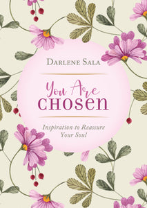 You Are Chosen: Inspiration to Reassure Your Soul